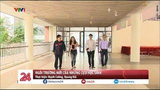 Ngôi trường mới của những cựu học sinh - Tin Tức VTV24