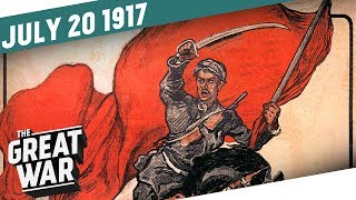 July Days In Petrograd - Blood On The Nevsky Prospect I THE GREAT WAR Week 156