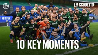 I M SCUDETTO | 10 KEY MOMENTS | Inter are the 20-21 Serie A Champions! 😍⚫🔵🇮🇹 [SUB ENG]