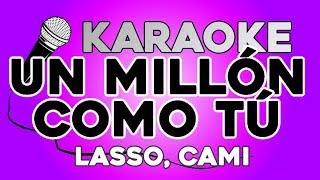 Lasso, Cami - Un Millón Como Tú KARAOKE con LETRA