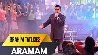 Aramam | İbrahim Tatlıses | İbo Show Canlı Performans