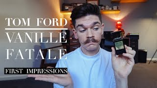 Tom Ford Vanille Fatale | First Impressions Fragrance Review