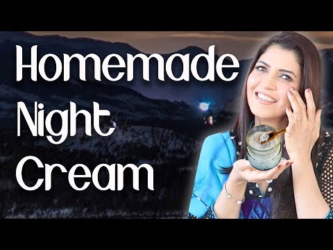 Homemade Night Cream For Younger Looking Skin - Ghazal Siddique