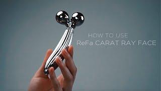 ReFa CARAT RAY FACE — Відео-інструкція з використання [HOW TO USE]