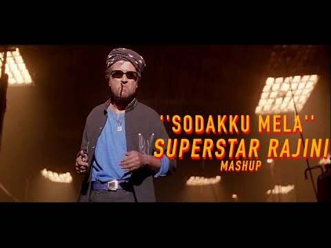 Sodakku Mela - Superstar Rajini Mashup!!