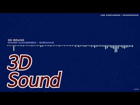 [3D Sound L/R] DIMASH KUDAIBERGEN - Screaming  🎧