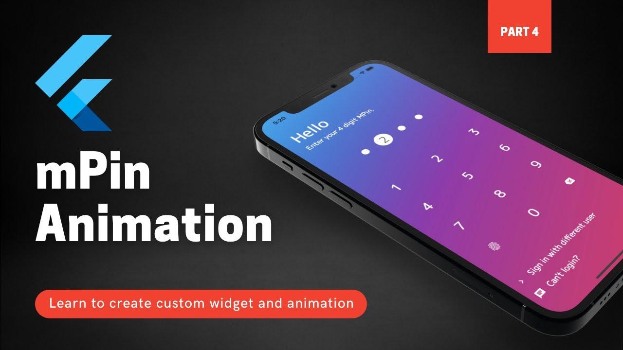 Flutter mPin Animation Tutorial Part-4 |  mPin Series