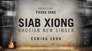 Siab Xiong - Khosiab New Singer Coming Soon (Official Audio)