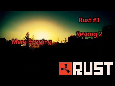 [Norsk] Rust #4 :: Mer Bygging ::