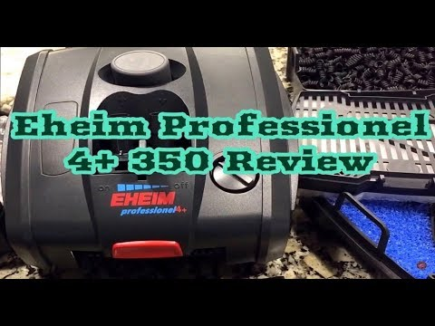 Eheim Professionel 4+ Plus 350 Ultimate Review, Eheim Pro 4 Setup Guide | Eheim Pro 4+ installation