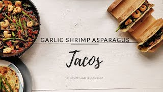 Garlic shrimp asparagus tacos