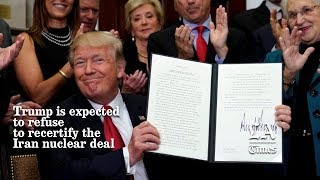2017-10-12-18-14.Trump-Is-Expected-To-Refuse-To-Recertify-The-Iran-Nuclear-Deal