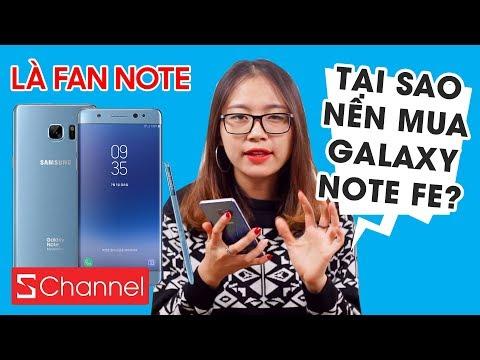 Là fan Note tại sao nên mua Galaxy Note FE !