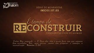 SABEDORIA AO RECONSTRUIR - Neemias 2:11-20 (14/03/2021) | Lic. Silvano Souza