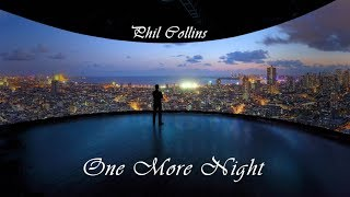 Phil Collins - One More Night (Extended Remixed Version) Lyrics