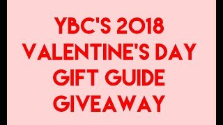 2018 YBC Valentines Day Gift Guide Giveaway