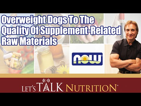 Let's Talk Nutrition: Overweight Dogs To The Quality Of Supplement-Related Raw Materials
