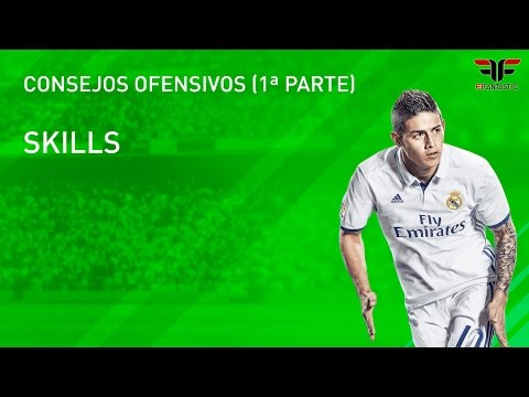 FIFA 17. Consejos ofensivos (1ª parte): Skills