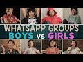 WhatsApp groups: Boys vs Girls | MostlySane