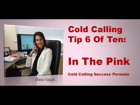 Cold Calling Tips And Techniques | Cold Calling Tip 6 Of 10 Odile Faludi