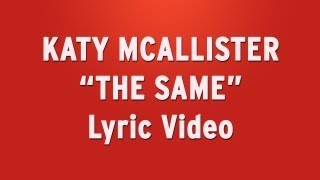 Watch Katy Mcallister The Same video