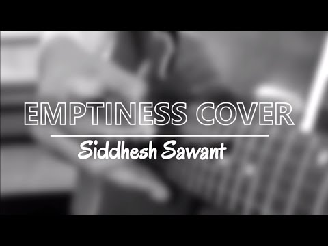Emptiness - Tune Meri Jana Cover - Unplugged ( New Version )
