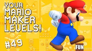 """HAVE """"FUN"""" A-GAME: YOUR Mario Maker Levels #49"""