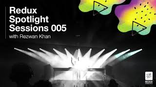 Redux Spotlight 005 Rezwan Khan Guest Mix