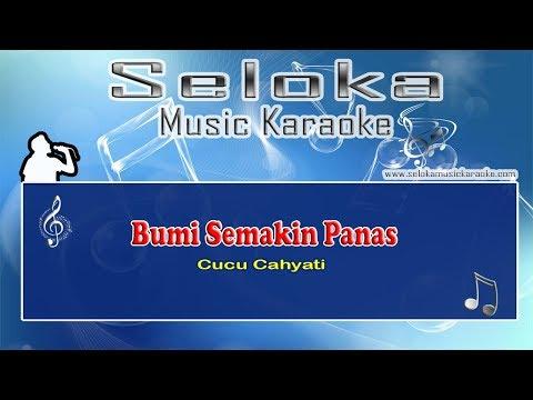 Cucu Cahyati - Bumi Semakin Panas | Karaoke musik Version Keyboard + Lirik tanpa vokal
