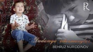 Behruz Nuriddinov - Dadamga Ichirmanglar (Ulug'bek Rahmatullayev)