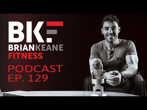 BRIAN KEANE FITNESS PODCAST #129 Mp3