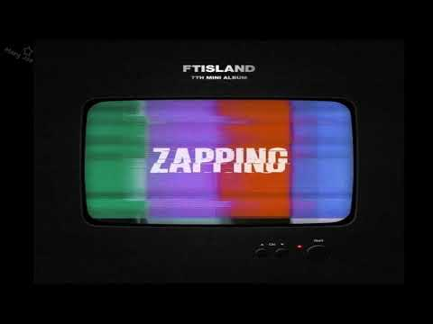 FTISLAND - 7TH MINI ALBUM [ZAPPING] [FULL ALBUM]