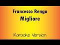 Francesco Renga - Migliore (versione Karaoke Academy Italia)