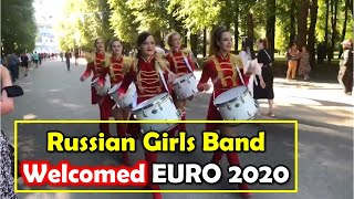 Russian Girls Band: Welcomed Spanish & Swiss at EURO 2020 | Viral Video.