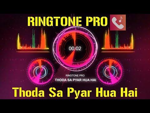 Thoda Sa Pyar Hua Hai Romantic Ringtone for Mobile || RINGTONE PRO || Free Ringtone