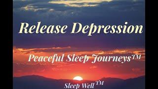 RELEASE DEPRESSION [WHISPER ASMR MEDITATION] Peaceful Sleep Journeys™ Sleep Well™(#1Insomnia Relief)