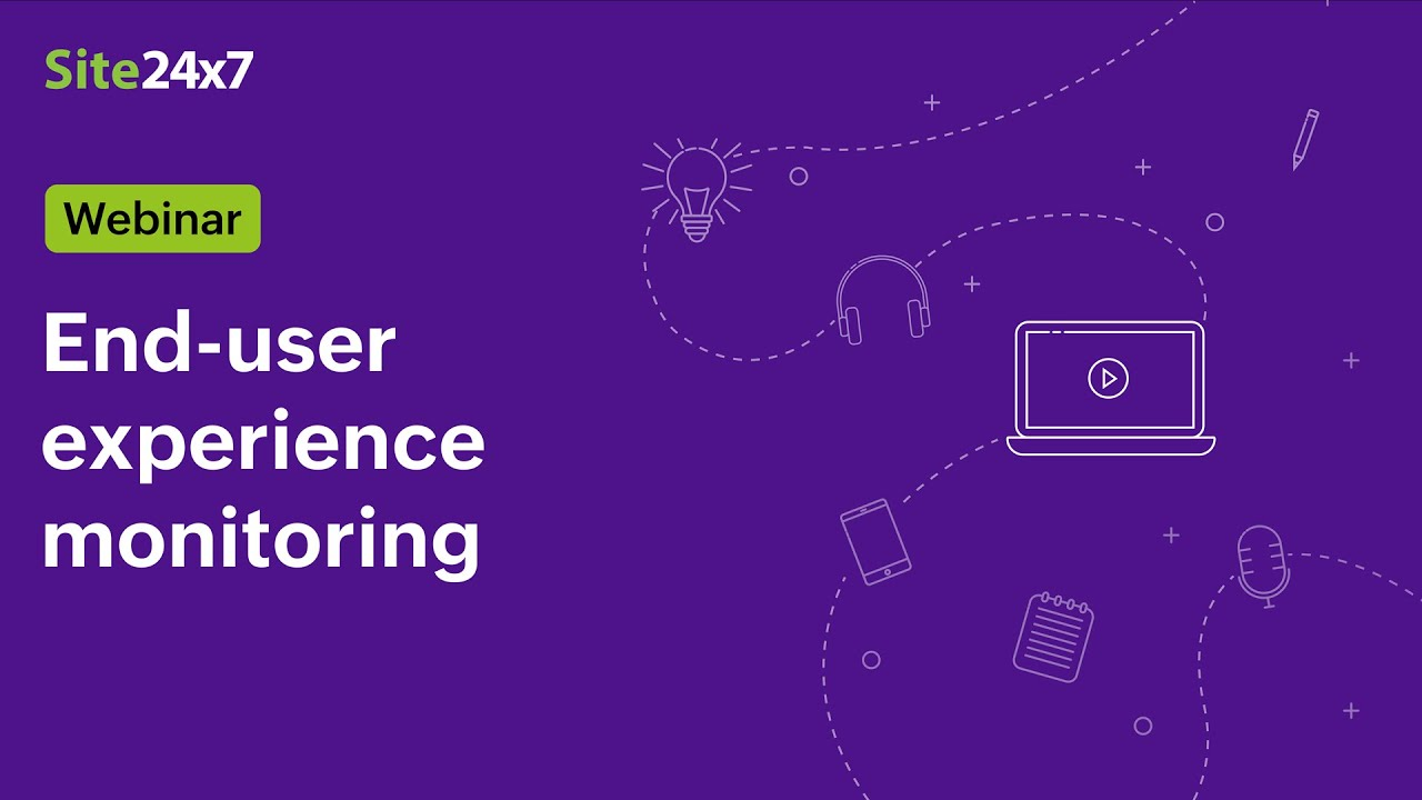 [Webinar] End User Experience Monitoring with Site24x7