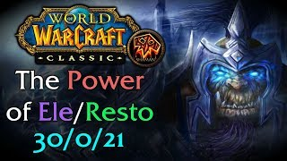 The Power of Ele/Resto Shaman in WoW Classic (30/0/21)