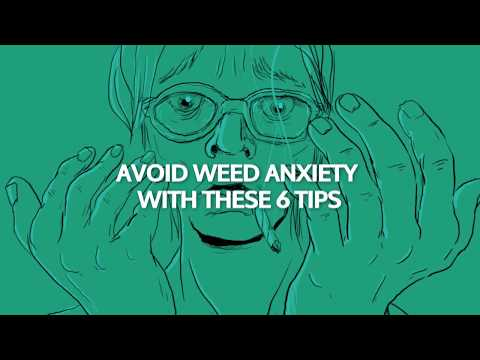 Avoid weed anxiety with these 6 tips