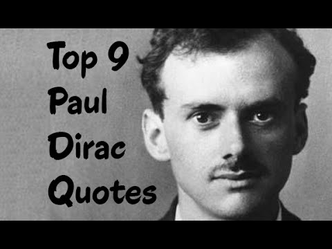 Top 9 Paul Dirac Quotes - The English theoretical physicist