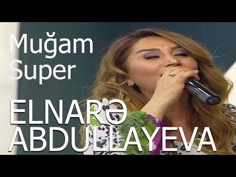 Elnarə Abdullayeva Muğam Super İfa (11.05.2018)