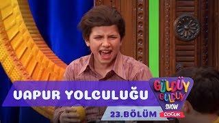 Güldüy Güldüy Show Çocuk 23.Bölüm - Vapur Yolculuğu