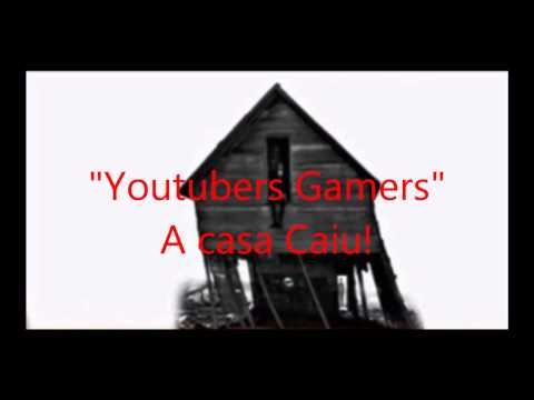 Youtubers Gamers A Casa Caiu!