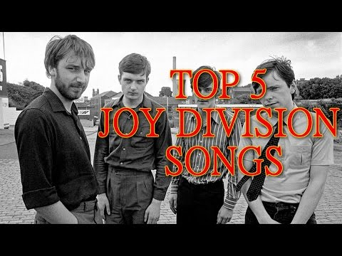 TOP 5 JOY DIVISION SONGS