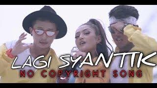 DJ LAGU SYANTIK (NO COPYRIGHT SONG) Mp3