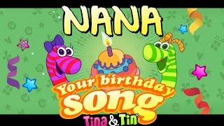 Tina&Tin Happy Birthday NANA (Personalized Songs For Kids) #PersonalizedSongs
