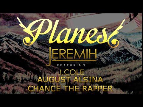 Jeremih - Planes - MEGAMIX (feat. August Alsina, J. Cole, & Chance The Rapper)