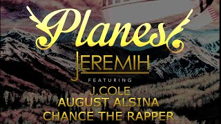 Jeremih - Planes - MEGAMIX (feat. August Alsina, J. Cole, & Chance the Rapper)