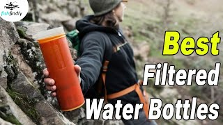 Best Filtered Water Bottles In 2019 – Guide Comparison & Reviews!