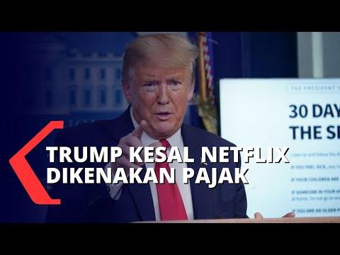 Donald Trump Geram Karena Indonesia Kenakan Netflix Pajak Digital Per 1 Juli 2020